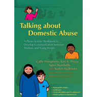 Talking About Domestic Abuse: A Photo Activity Workbook to Develop Communication Between Mothers and (BOK)