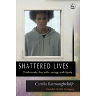 Shattered Lives: Children Who Live with Courage and Dignity (BOK)