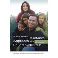 A Non-violent Resistance Approach with Children in Distress: A Guide for Parents and Professionals (BOK)