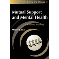 Mutual Support and Mental Health: A Route to Recovery (BOK)