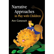 Narrative Approaches in Play with Children (BOK)