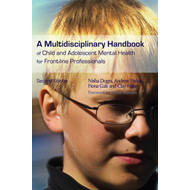 A Multidisciplinary Handbook of Child and Adolescent Mental Health for Front-line Professionals (BOK)