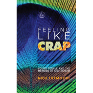 Feeling Like Crap: Young People and the Meaning of Self-esteem (BOK)