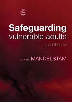 Safeguarding Vulnerable Adults and the Law (BOK)