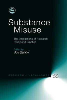 Substance Misuse: The Implications of Research, Policy and Practice (BOK)