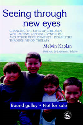 Seeing Through New Eyes: Changing the Lives of Children with Autism, Asperger Syndrome and Other Dev (BOK)