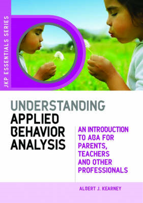 Understanding Applied Behavior Analysis: An Introduction to ABA for Parents, Teachers and Other Prof (BOK)