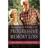 A Personal Guide to Living with Progressive Memory Loss (BOK)