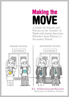 Making the Move: A Guide for Schools and Parents on the Transfer of Pupils with Autism Spectrum Diso (BOK)