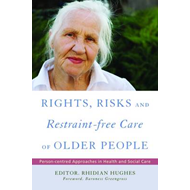 Rights, Risk and Restraint-Free Care of Older People (BOK)