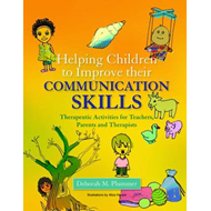 Helping Children to Improve Their Communication Skills: Therapeutic Activities for Teachers, Parents (BOK)