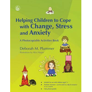 Helping Children to Cope with Change, Stress and Anxiety (BOK)