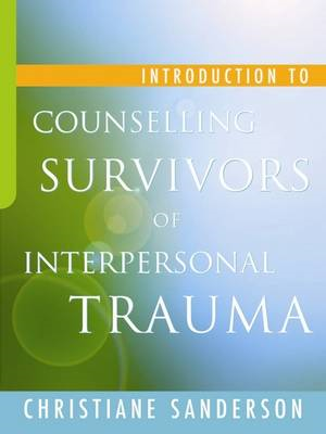 Introduction to Counselling Survivors of Interpersonal Trauma (BOK)