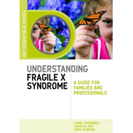 Understanding Fragile X Syndrome: A Guide for Families and Professionals (BOK)