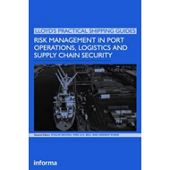 Risk Management in Port Operations, Logistics and Supply Chain Security (BOK)