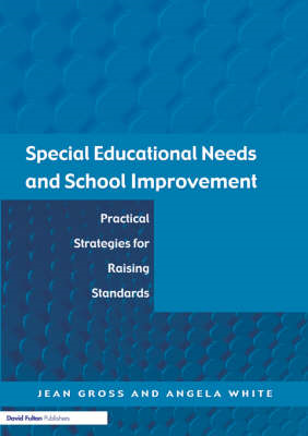 Special Educational Needs and School Improvement: Practical Strategies for Raising Standards (BOK)