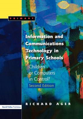 Information and Communications Technology in Primary Schools: Children or Computers in Control? (BOK)