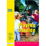 Playing Outside: Activities, Ideas and Inspiration for the Early Years (BOK)