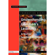Understanding Children's Learning: A Text for Teaching Assistants (BOK)