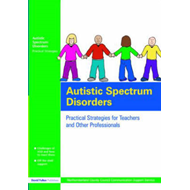 Autistic Spectrum Disorders: Practical Strategies for Teachers and Other Professionals (BOK)
