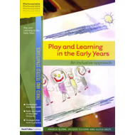 Play and Learning in the Early Years: An Inclusive Approach (BOK)
