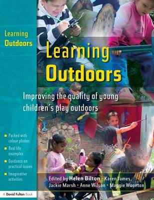 Learning Outdoors: Improving the Quality of Young Children's Play Outdoors (BOK)