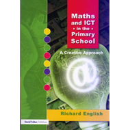 Maths and ICT in the Primary School: A Creative Approach (BOK)