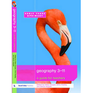 Geography 3-11: A Guide for Teachers (BOK)
