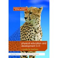 Physical Education and Development 3-11: A Guide for Teachers (BOK)