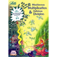Mischievous Multiplication and Delicious Division Age 8-9 (BOK)