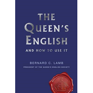 The Queen's English: And How to Use It (BOK)