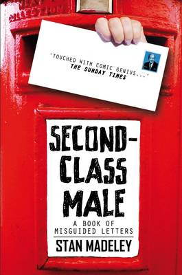 Second-Class Male: A Book of Misguided Letters (BOK)