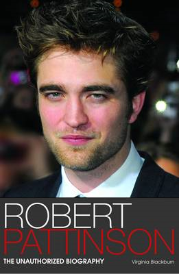 Robert Pattinson: The Unauthorized Biography (BOK)