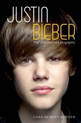 Justin Bieber: The Unauthorized Biography (BOK)