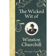 Wicked Wit of Winston Churchill (BOK)