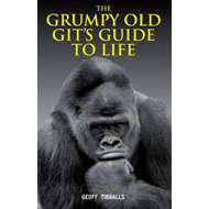 Grumpy Old Git's Guide to Life (BOK)