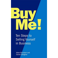 Buy Me!: 10 Steps to Selling Yourself in Business (BOK)