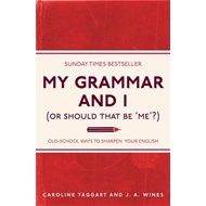 My Grammar and I (Or Should That Be 'Me'?) (BOK)