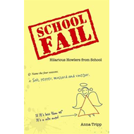 School Fail: Hilarious Howlers from School (BOK)