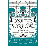 One for Sorrow: A Book of Old-Fashioned Lore (BOK)