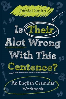 Is Their Alot Wrong with This Centence?: An English Grammar Workbook (BOK)