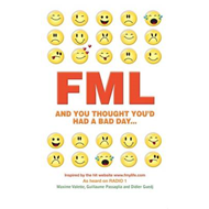 FML: And You Thought You'd Had a Bad Day (BOK)