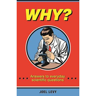 Why?: Answers to Everyday Scientific Questions (BOK)