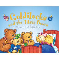Goldilocks and the Three Bears: A Sparkling Fairy Tale (BOK)