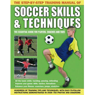 Step by Step Training Manual of Soccer Skills and Techniques (BOK)