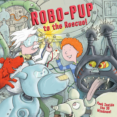 Robo-pup to the Rescue!: Peek Inside the 3D Windows! (BOK)