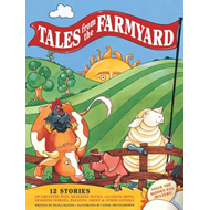 Tales from the Farmyard: 12 Stories of Grunting Pigs, Quacking Ducks, Clucking Hens, Neighing Horses (BOK)
