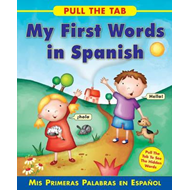 Pull the Tab: My First Words in Spanish (BOK)