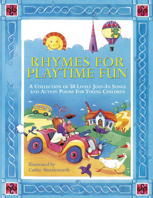 Rhymes for Playtime Fun: a Collection of 50 Lively Join-in Songs and Action Poems for Young Children (BOK)