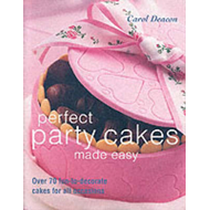 Perfect Party Cakes Made Easy: Over 70 Fun-to-decorate Cakes for All Occasions (BOK)